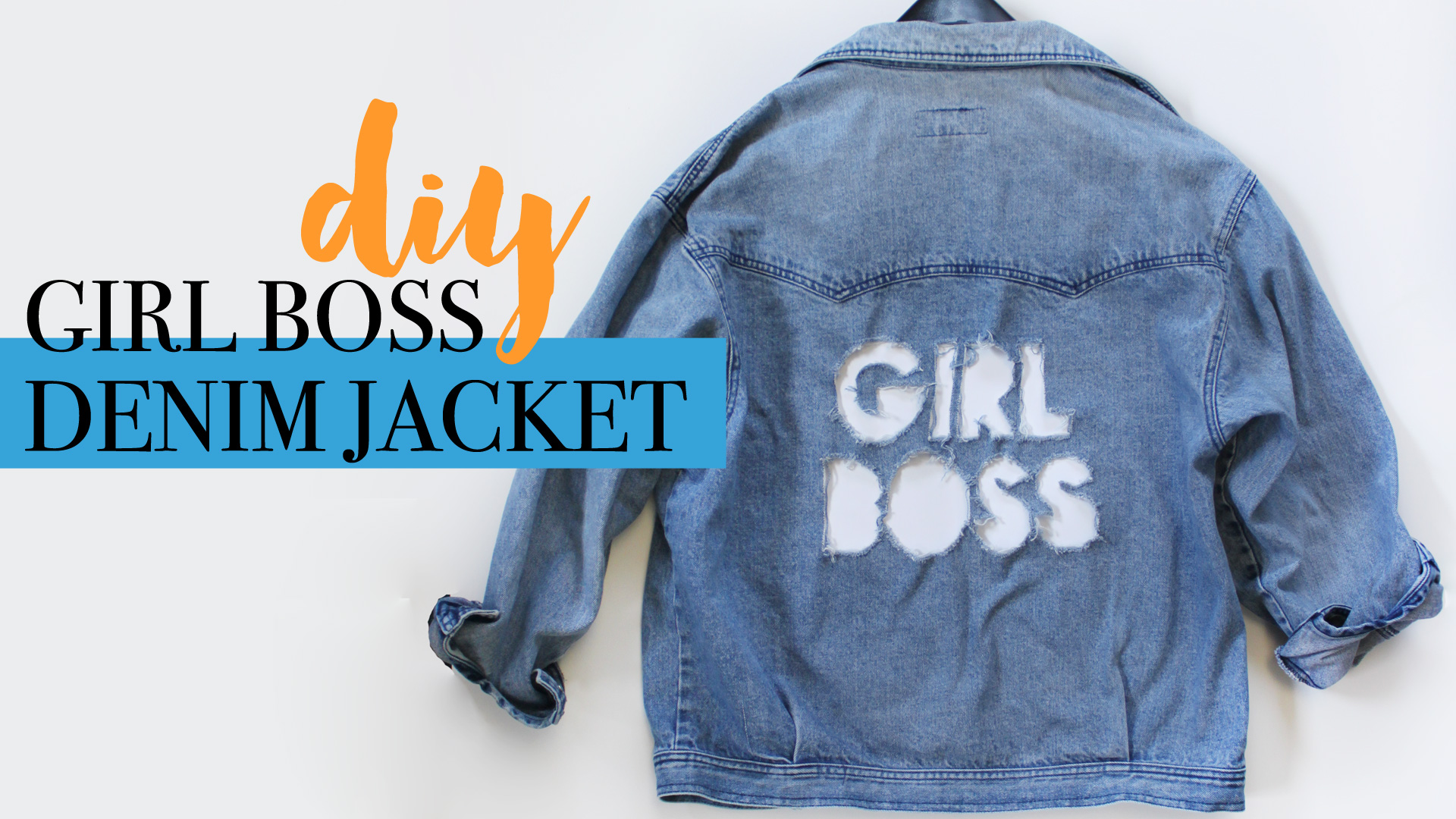 DIY | GIRL BOSS DISTRESSED DENIM JACKET